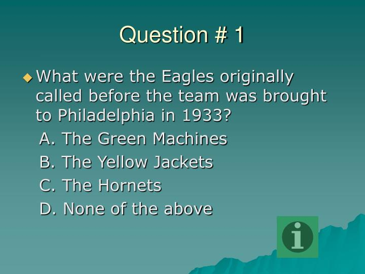Question # 1