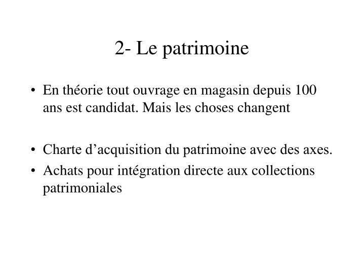2- Le patrimoine