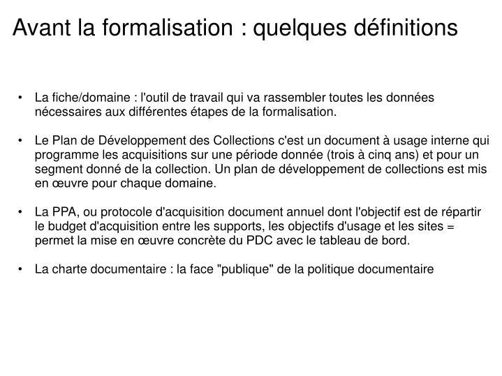 Avant la formalisation : quelques définitions