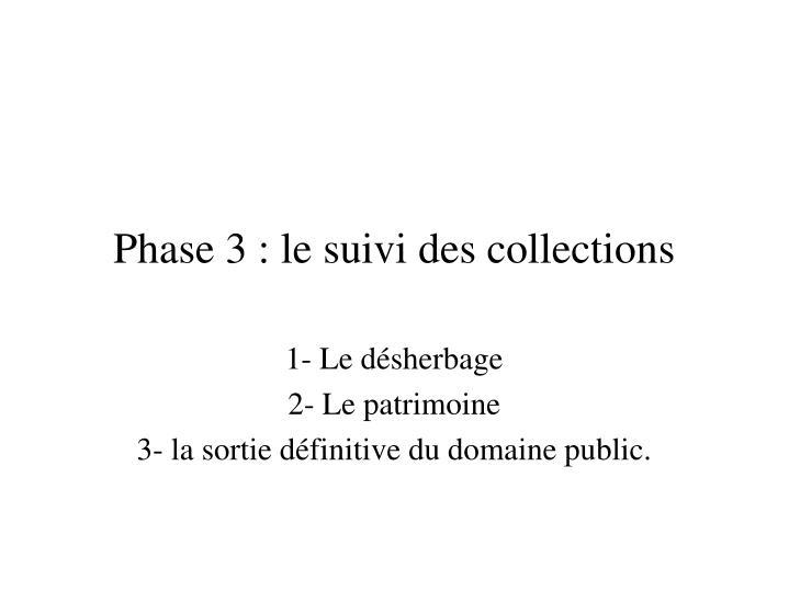 Phase 3 : le suivi des collections