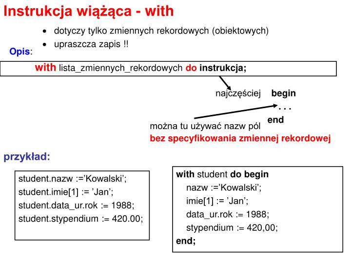 Instrukcja wiążąca - with