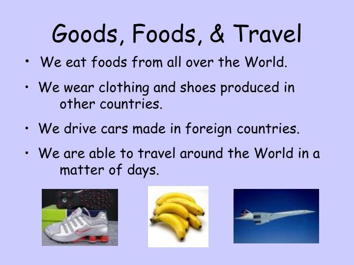 Goods, Foods, & Travel