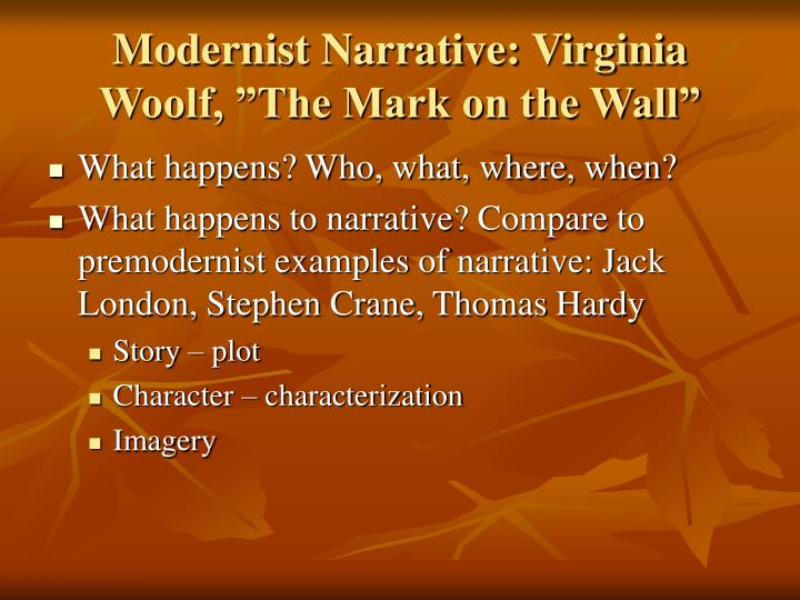 "Modernist Narrative: Virginia Woolf, ""The Mark on the Wall"""