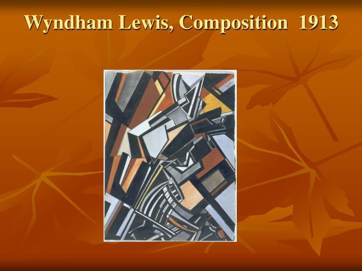 Wyndham Lewis, Composition 1913
