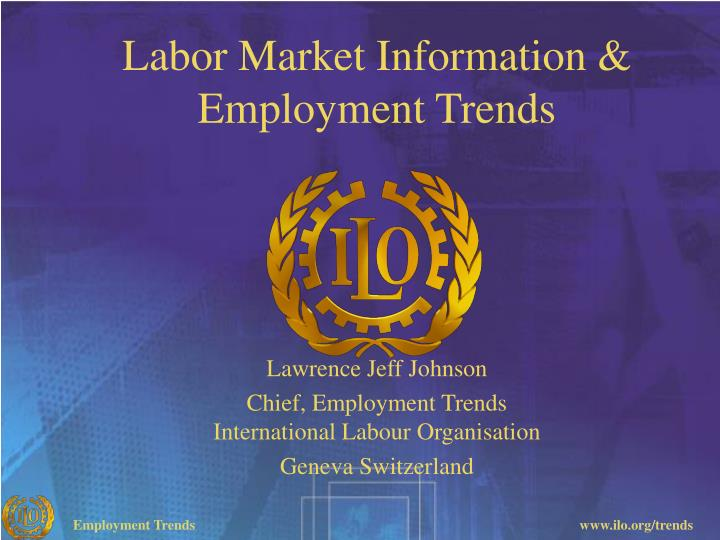 Labor Market Information & Employment Trends