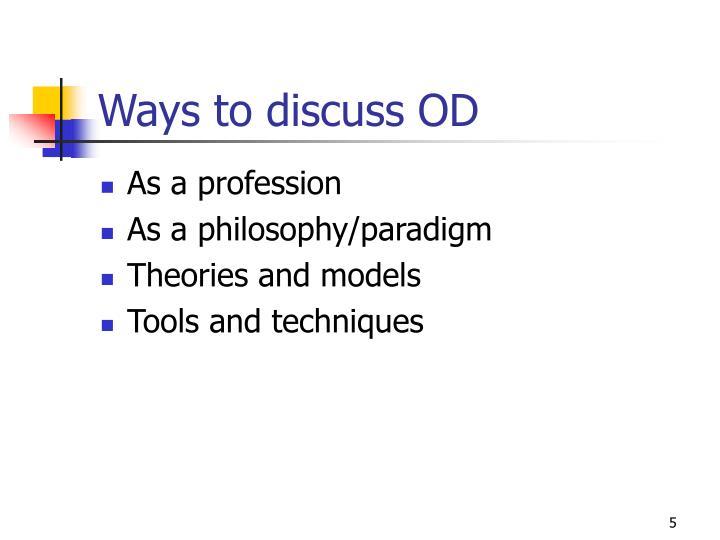 Ways to discuss OD