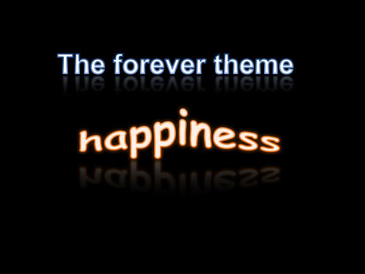 The forever theme