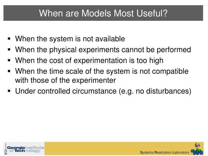 When are Models Most Useful?
