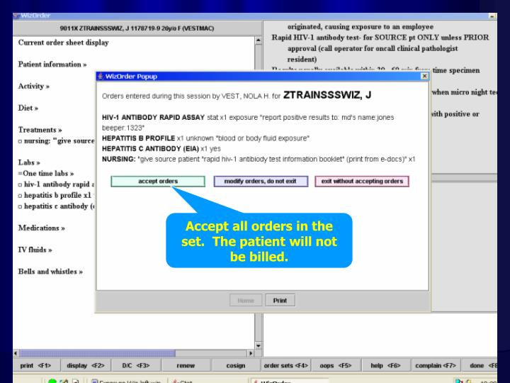 Accept all orders in the set.  The patient will not be billed.