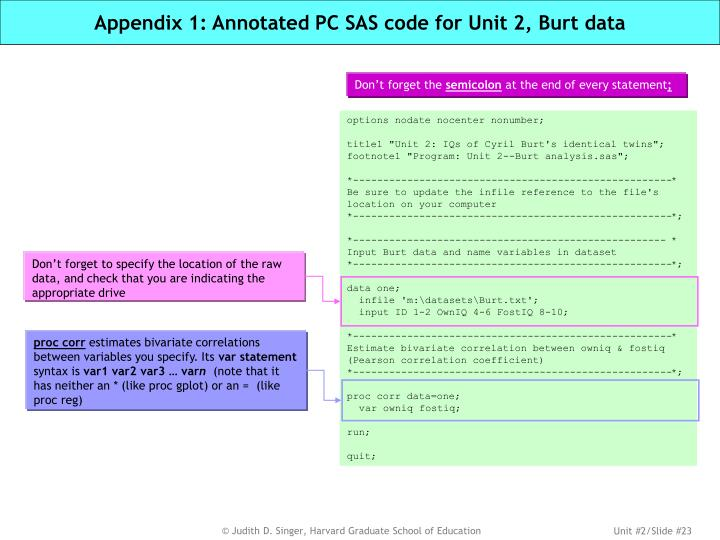 Appendix 1: Annotated PC SAS code for Unit 2, Burt data