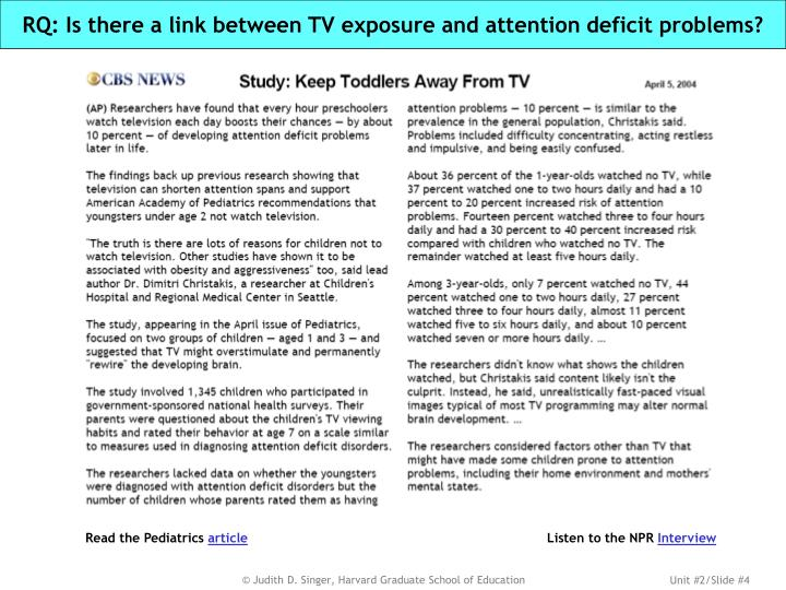 RQ: Is there a link between TV exposure and attention deficit problems?