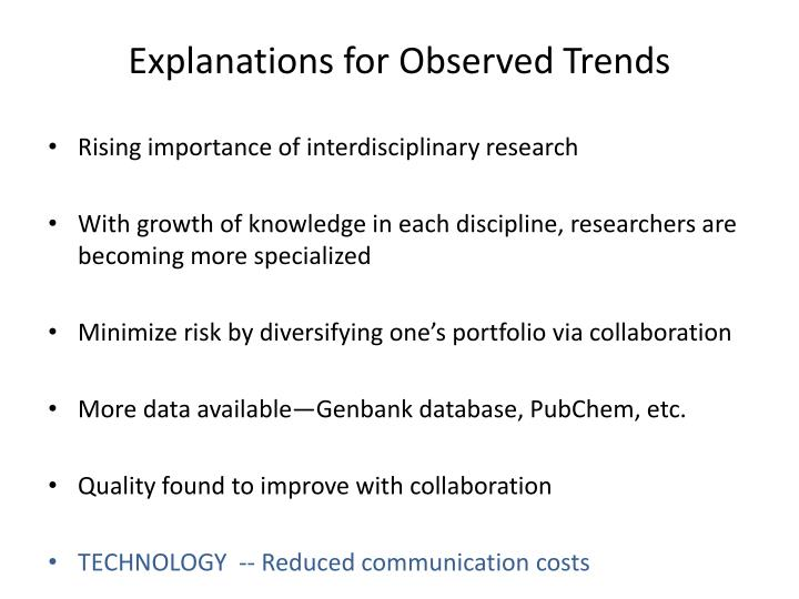 Explanations for Observed Trends