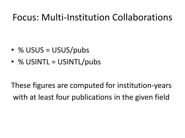 Focus: Multi-Institution Collaborations