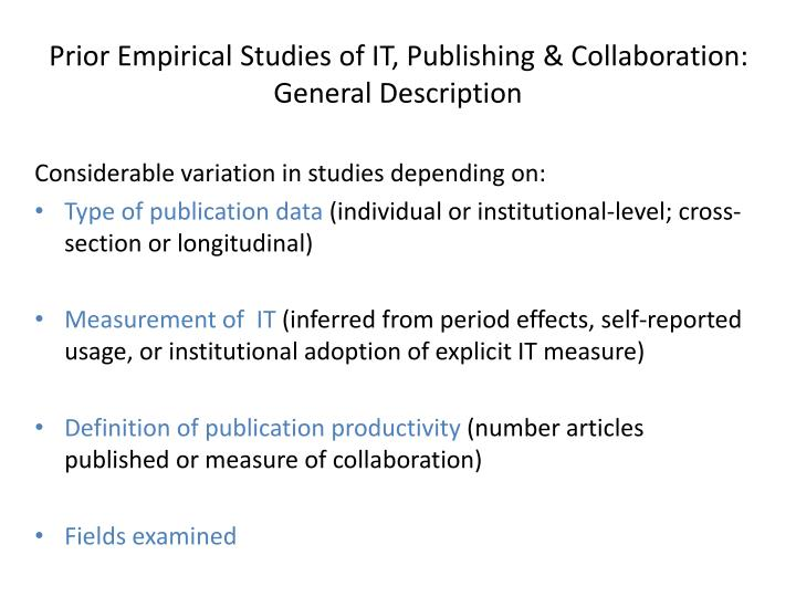 Prior Empirical Studies of IT, Publishing & Collaboration:  General Description