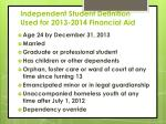 independent student definition used for 2013 2014 financial aid