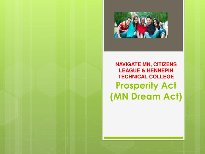 navigate mn citizens league hennepin technical college prosperity act mn dream act