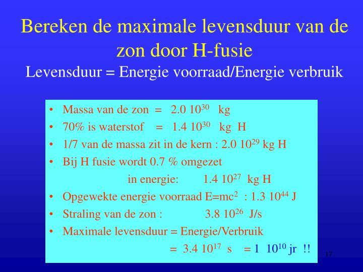 Bereken de maximale levensduur van de zon door H-fusie