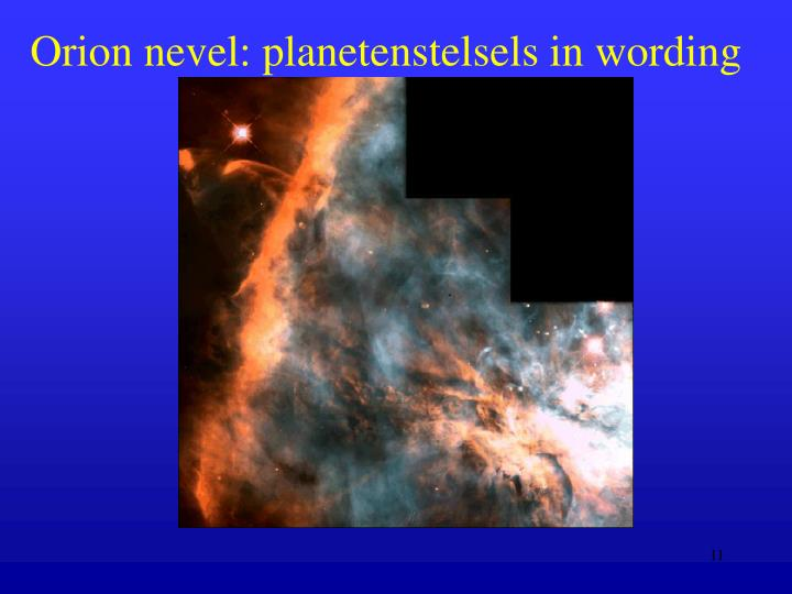 Orion nevel: planetenstelsels in wording