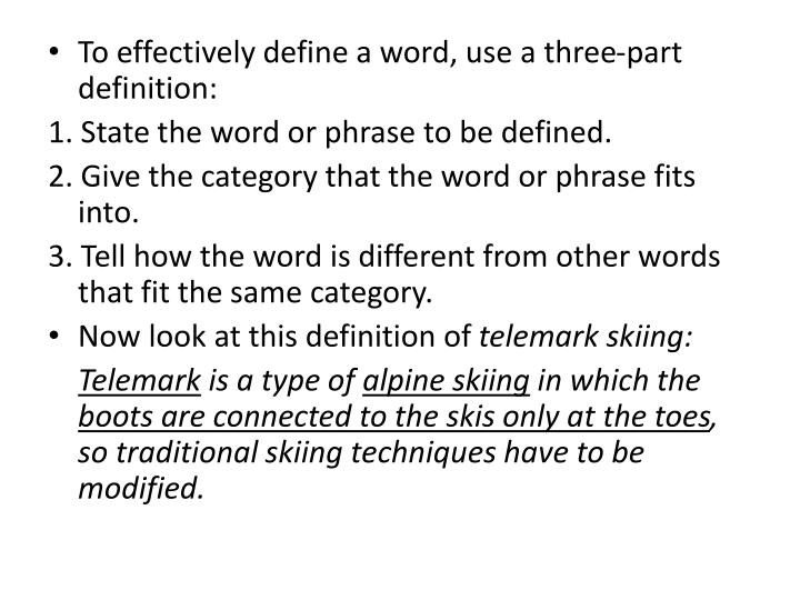 To effectively define a word, use a three-part definition: