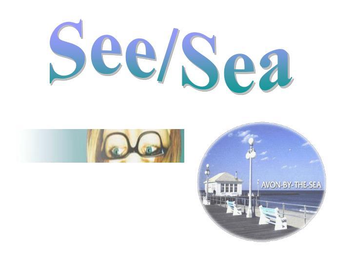 See/Sea