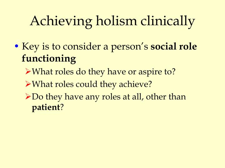 Achieving holism clinically
