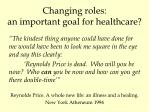 changing roles an important goal for healthcare