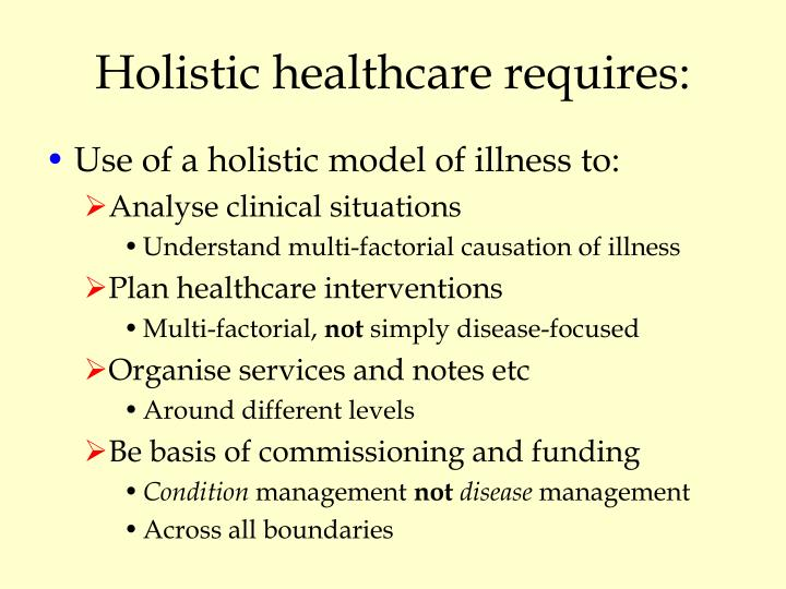 Holistic healthcare requires: