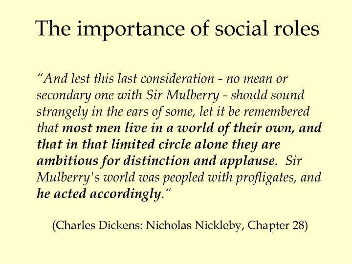 The importance of social roles