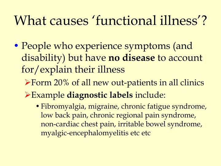 What causes 'functional illness'?