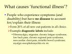 what causes functional illness