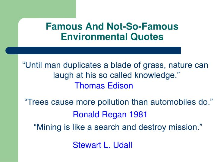 Famous and not so famous environmental quotes