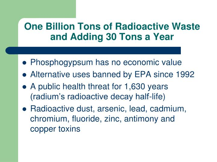 One Billion Tons of Radioactive Waste and Adding 30 Tons a Year