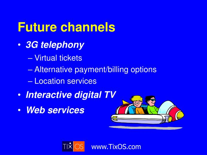 Future channels