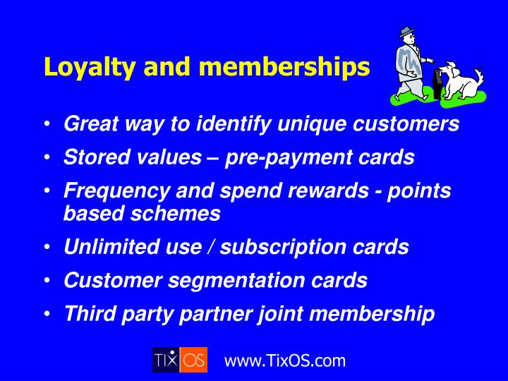 Loyalty and memberships