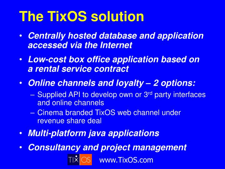 The TixOS solution