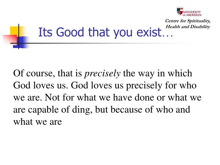 Its Good that you exist
