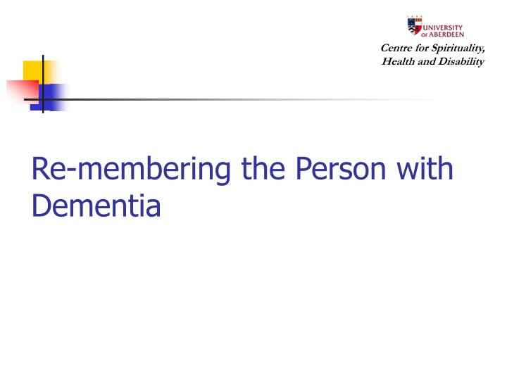 Re-membering the Person with Dementia