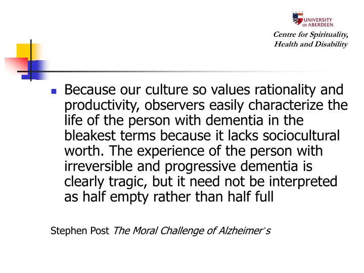 Because our culture so values rationality and productivity, observers easily characterize the life o...