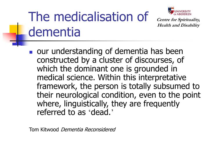 The medicalisation of dementia