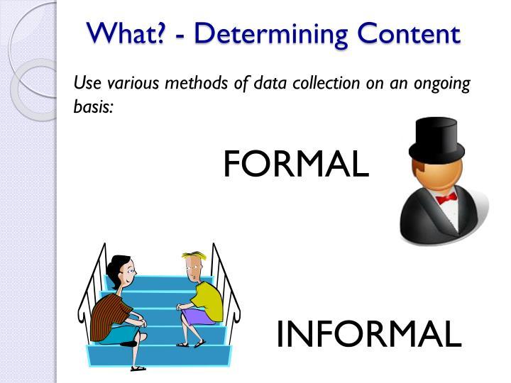 What? - Determining Content