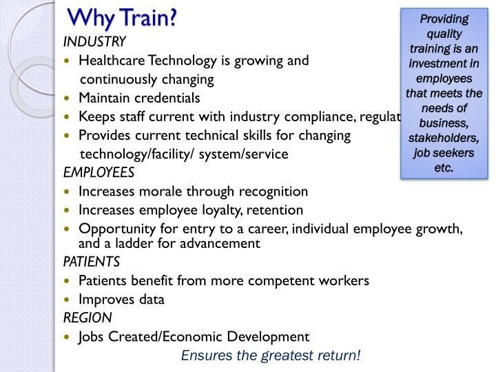 Providing quality training is an investment in employees that meets the needs of business, stakeholders, job seekers etc.