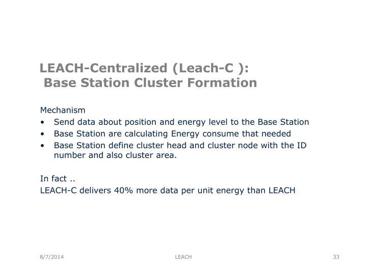 LEACH-Centralized (Leach-C ):