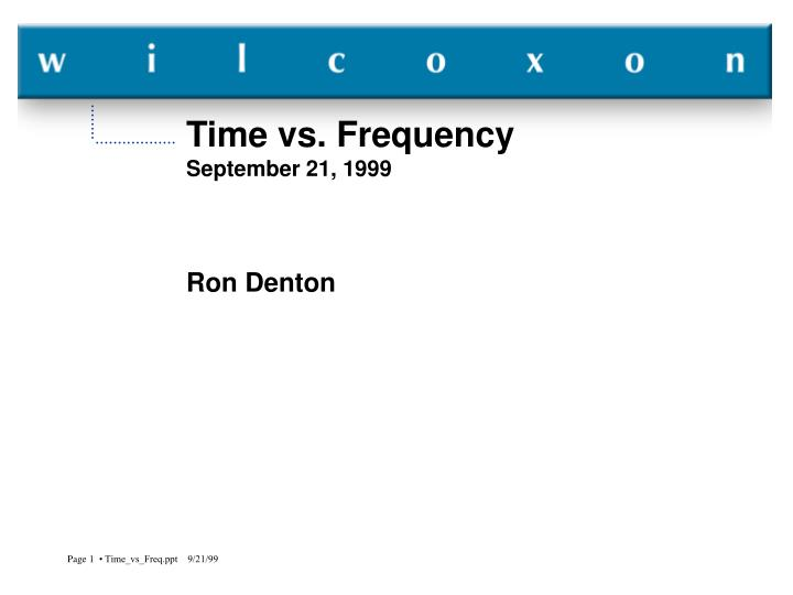 Time vs frequency september 21 1999 ron denton