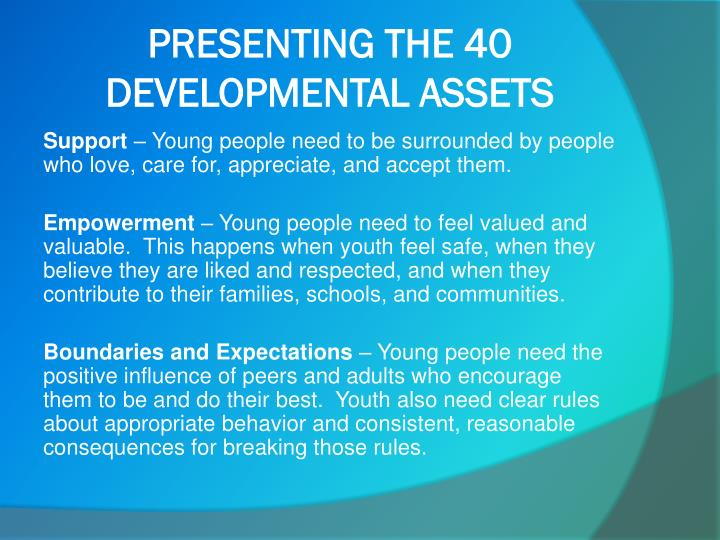 PRESENTING THE 40 DEVELOPMENTAL ASSETS