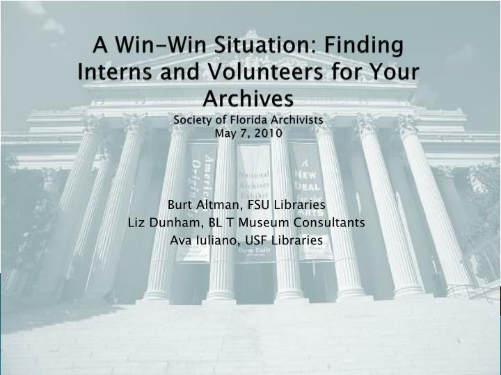 A Win-Win Situation: Finding Interns and Volunteers for Your Archives