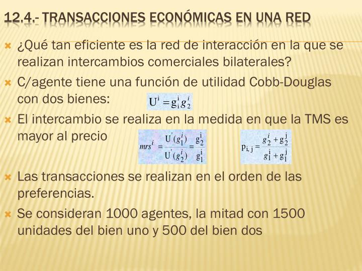 ¿Qué tan eficiente es la red de interacción en la que se realizan intercambios comerciales bilaterales?