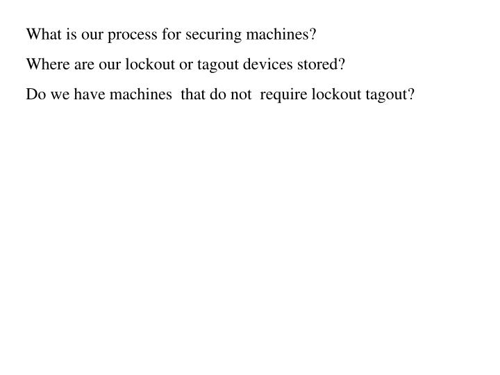 What is our process for securing machines?