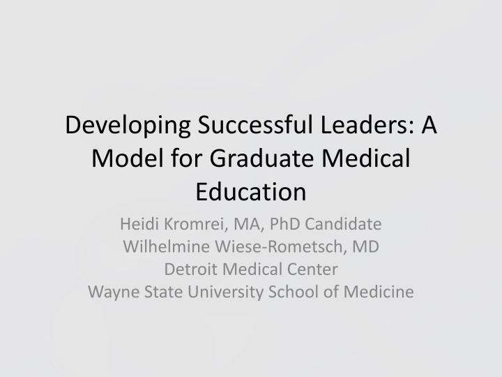 Developing successful leaders a model for graduate medical education