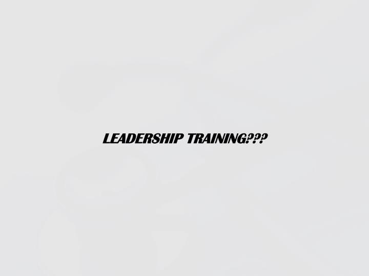 Leadership Training???