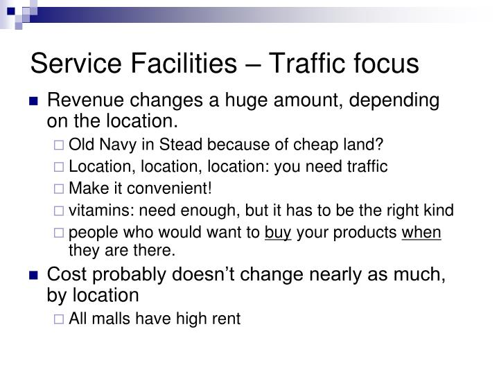Service Facilities – Traffic focus